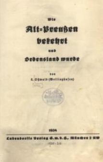Wie Alt-Preußen bekehrt und Ordensland wurde
