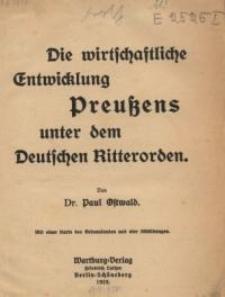 Die wirtschaftliche Entwicklung Preußens unter dem Deutschen Ritterorden