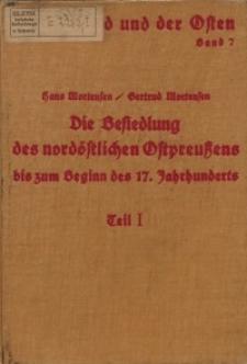 Die Besiedlung des nordöstlichen Ostpreußens bis zum Beginn des 17. Jahrhunderts. Teil I