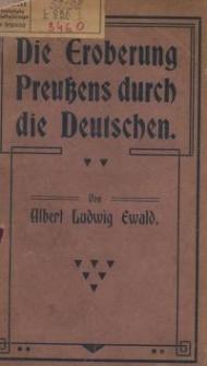Die Eroberung Preußens durch die Deutschen. Bd. 1.