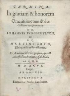Carmina, in gratiam & honorem Ornatissimorum &...Joannis Jungschultzii...
