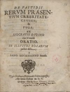 De fastidii rerum praesentium crebritate; caussis & fuga; ex Isocratis divino ...