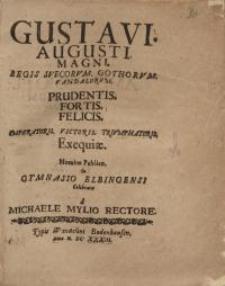 Gustavi Augusti Magni, regis svecorum gothorum vandalorum...