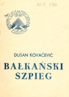 Bałkański szpieg (Bałkański spijun) – program teatralny