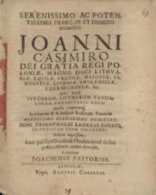Serenissimo ac potentissimo principi et domino Joanni Casimiro dei Gratia Regi Poloniae...