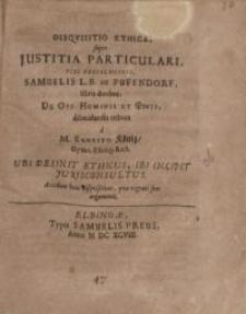 Disquisitio ethica, super justitia particulari, viri... Samuelis L.B. de Puffendorff, libris duobus...
