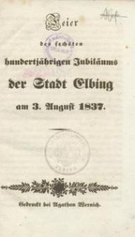 Feier des sechsten hundertjährigen Jubiläums der Stadt Elbing am 3. August 1837
