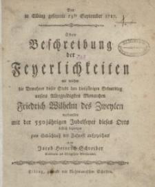Der in Elbing gefeyrte 25ste September 1787 oder Beschreibung der Feierlichkeiten mit welchen...