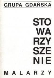 Stowarzyszenie Malarzy: Grupa Gdańska – informator