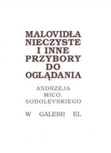 Malowidła nieczyste i inne do oglądania Andrzeja Mico. Sobolewskiego w Galerii EL – folder
