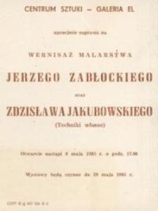 Jerzy Zabłocki: malarstwo oraz Zdzisław Jakubowski: techniki własne – zaproszenie na wystawy