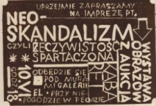 Neoskandalizm czyli rzeczywistość spartaczona – zaproszenie na wystawę