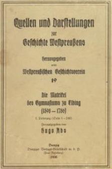 Die Matrikel des Gymnasiums zu Elbing 1598-1786.1 Lieferung