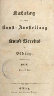 Katalog der ersten Kunst – Ausstellung des Kunst – Vereins in Elbing