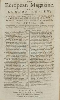 The European Magazine. Vol. XIII, April, 1788