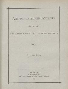 Archäologischer Anzeiger : Beiblatt zum Jahrbuch des Archäologischen Instituts, 1904, H. 3