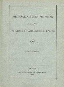 Archäologischer Anzeiger : Beiblatt zum Jahrbuch des Archäologischen Instituts, 1908, H. 2