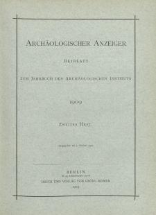 Archäologischer Anzeiger : Beiblatt zum Jahrbuch des Archäologischen Instituts, 1909, H. 2