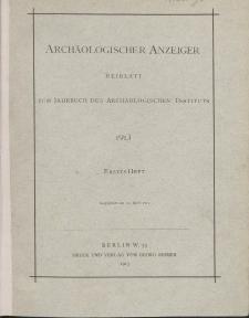 Archäologischer Anzeiger : Beiblatt zum Jahrbuch des Archäologischen Instituts, 1913, H. 1