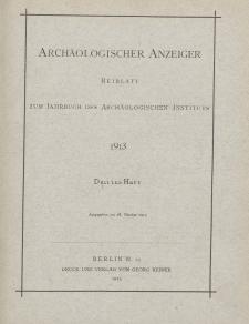 Archäologischer Anzeiger : Beiblatt zum Jahrbuch des Archäologischen Instituts, 1913, H. 3