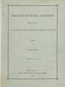 Archäologischer Anzeiger : Beiblatt zum Jahrbuch des Archäologischen Instituts, 1914, H. 1
