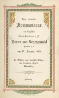Ihrem scheidenden Kommandeur dem Königlichen Obrist-Lieutenant Herrn von Szczepański Ritter p.p. zum 17. Januar 1890
