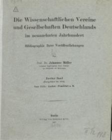 Die wissenschaftlichen Vereine und Gesellschaften Deutschlands im neunzehnten Jahrhundert. Bibliographie ihrer Veröffentlichungen... Bd. 2