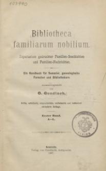 Bibliotheca familiarum nobilium. Repertorium gedruckter Familien-Geschichten und Familien-Nachrichten. T. 1: A – L