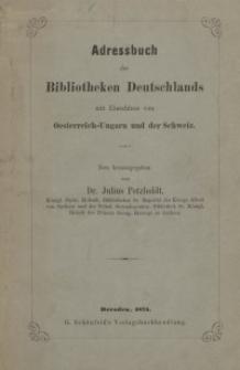Adressbuch der Bibliotheken Deutschlands mit Einschluss von Oesterreich-Ungarn und der Schweiz