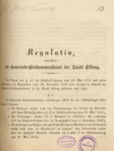 Regulativ, betreffend die Gemeinde-Einkommensteuer der Stadt Elbing