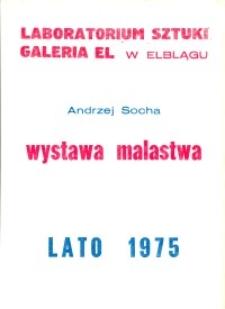 Andrzej Socha - Wystawa Malarstwa w Laboratorium Sztuki Galeria El w Elblągu - afisz