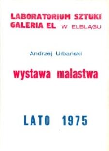 Andrzej Urbański - Wystawa Malarstwa w Laboratorium Sztuki Galeria El w Elblągu - afisz