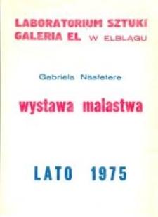 Gabriela Nasfeter - Wystawa Malarstwa w Laboratorium Sztuki Galeria El w Elblągu - afisz