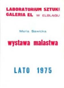 Maria Sawicka - Wystawa Malarstwa w Laboratorium Sztuki Galeria El w Elblągu - afisz