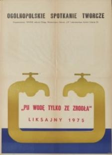 Liksajny 75 - Pij Wodę Tylko ze Źródła, Ogólnopolskie Spotkania Twórcze - plakat II