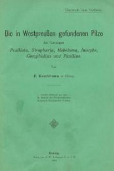 Die in Westpreussen gefundenen Pilze der Gattungen Psalliota, Stropharia, Hebeloma, Inocybe, Gomphidius und Paxillus
