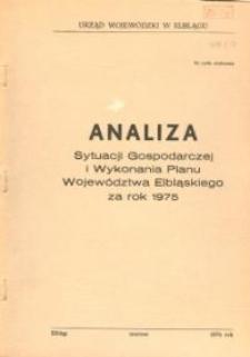Analiza Sytuacji Gospodarczej i Wykonania Planu Województwa Elbląskiego Za Rok 1975 - broszura