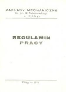 Regulamin Pracy Zakładów Mechanicznych im. Gen. K. Świerczewskiego w Elblągu - biuletyn