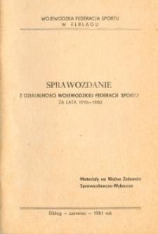 Sprawozdanie z działalności Wojewódzkiej Federacji Sportu za lata 1976-1980