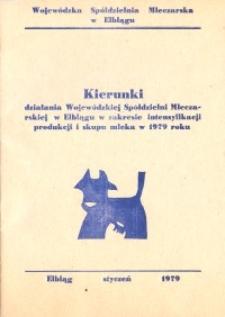 Kierunki działania Wojewódzkiej Spółdzielni Mleczarskiej w Elblągu w zakresie intensyfikacji produkcji i skupu mleka w 1979 r.