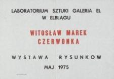Witosław Marek Czerwonka - Wystawa Rysunku w Laboratorium Sztuki Galerii El - afisz