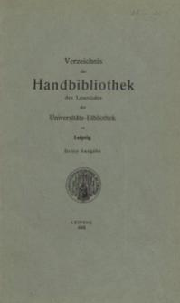 Verzeichnis der Handbibliothek des Lesesaales der Universitäts-Bibliothek zu Leipzig. Dritte Ausgabe.