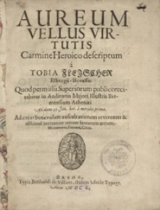 Aureum velllus virtutis carmine heroico descriptum á Tobia Fleischer Elbinga...