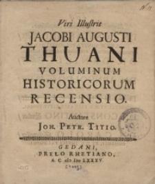 Viri Iluustris Jacobi Augusti Thuani voluminum historicum recensio