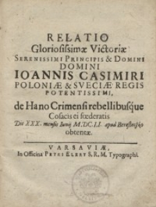 Relatio gloriosissimae victoriae Serenissimi Principis et Domini, Domini Joannis Casimiri Poloniae et Sveciae Regis...