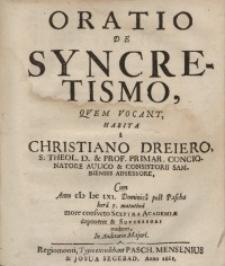 Oratio De Syncretismo, Quem Vocant, Habita a Christiano Dreiero…