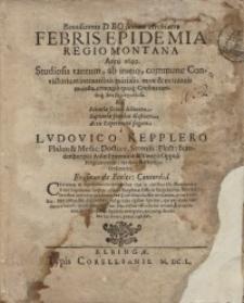 Benedicente Deo summo Archiatro Febris Epidemia Regiomontana Anni 1649. Studiosis tantum, ab initio, commune Convictorium …