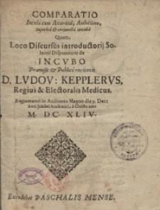 Comparatio incubi cum Avaritta, Ambitione, superbia et conjuncta invidia quam Loco Discursus introductorij Solenni...