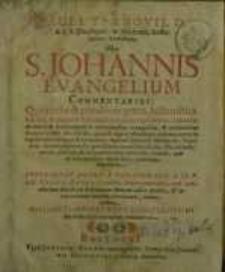 Pauli Tarnovii, D. & S.S. Theologiae, in Academia Rostochiensi, Professoris in S. Johannis Evangelium Commentarius ...