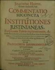 Commentatio succincta ad Institutiones Justinianeas ...